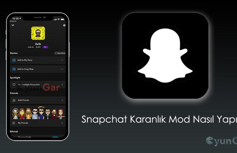 Snapchat Karanlık Mod Nasıl Yapılır?